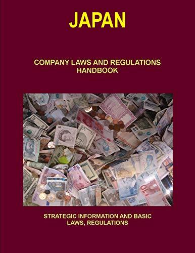 Japan Company Laws and Regulations Handbook: Strategic