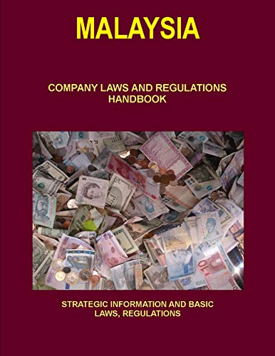 9781514509265: Malaysia Company Laws and Regulations Handbook: Strategic Information and Basic Laws (World Business and Investment Library)