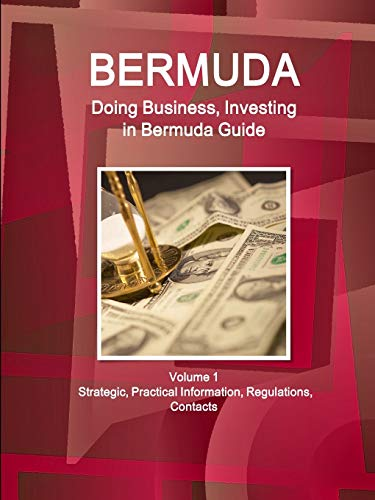 9781514526156: Doing Business and Investing in Bermuda: Strategic, Practical Information, Regulations, Contacts (World Business and Investment Library)
