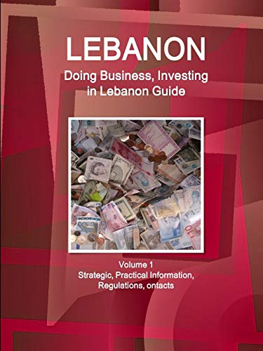 9781514527023: Doing Business and Investing in Lebanon: Strategic, Practical Information, Regulations, Contacts