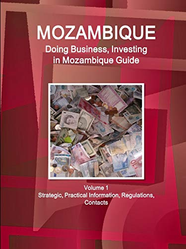 9781514527306: Doing Business and Investing in Mozambique: Strategic, Practical Information, Regulations, Contacts (World Business and Investment Library)