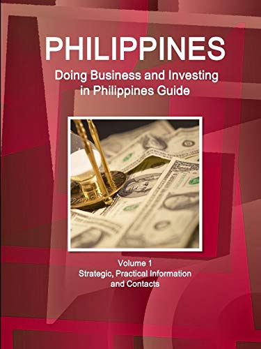 9781514527542: Doing Business and Investing in Philippines: Strategic, Practical Information, Regulations, Contacts (World Business and Investment Library)