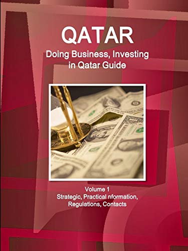 9781514527597: Doing Business and Investing in Qatar: Strategic, Practical Information, Regulations, Contacts (World Business and Investment Library)