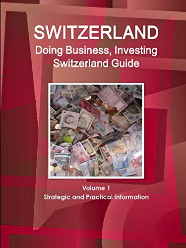 9781514527924: Switzerland: Doing Business, Investing Switzerland Guide (World Business and Investment Library)