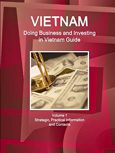 9781514528181: Vietnam: Doing Business and Investing in Vietnam Guide Volume 1 Strategic, Practical Information and Contacts (World Business and Investment Library)