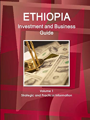9781514528358: Ethiopia Investment and Business Guide Volume 1 Strategic and Practical Information (World Business and Investment Library)