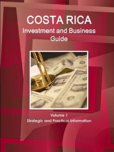 9781514529065: Costa Rica Investment and Business Guide Volume 1 Strategic and Practical Information (World Business and Investment Library)