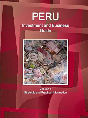 9781514530108: Peru Investment and Business Guide Volume 1 Strategic and Practical Information (World Business and Investment Library)