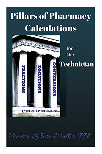 9781514600344: Pillars of Pharmacy Calculations For The Technician