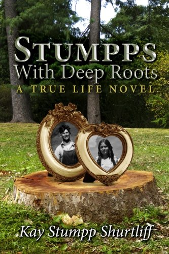 9781514600986: Stumpps With Deep Roots: A True Life Novel