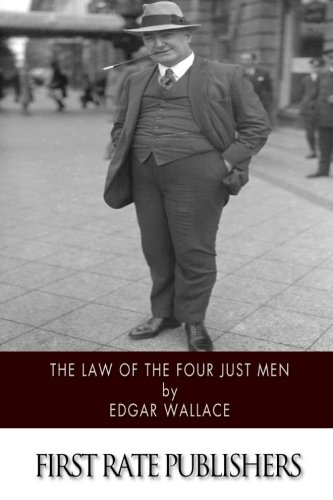 The Law of the Four Just Men: Edgar Wallace