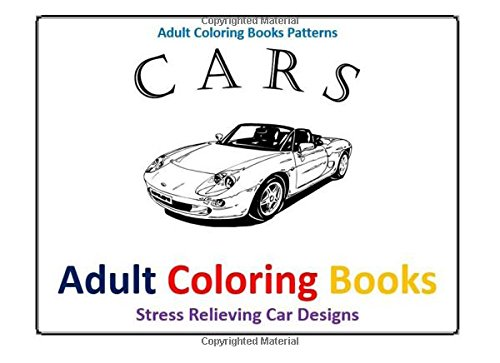 9781514601587: Adult Coloring Books: Stress Relieving Car Design
