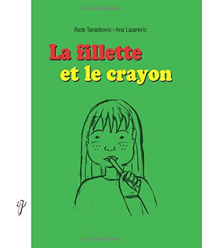9781514603376: La fillette et le crayon (French Edition)