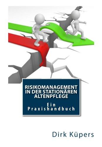 9781514604502: Risikomanagement in der stationären Altenpflege: Ein Praxishandbuch (German Edition)