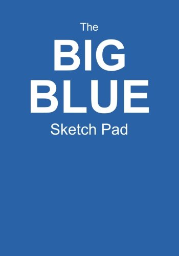 9781514605301: The Big Blue Sketch Pad: Blank Pad For Your Sketches! (50 Pages, 7