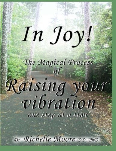 9781514609316: In Joy!: The Magical process of Raising your vibration