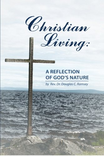 9781514609330: Christian Living: A Reflection of God's Nature