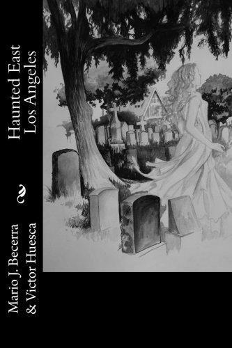 Haunted East Los Angeles: Mario J. Becerra