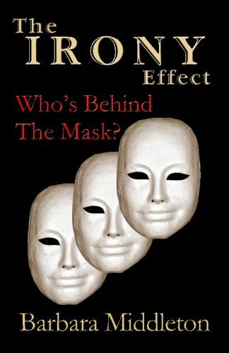 9781514612613: The Irony Effect: Who's Behind the Mask?