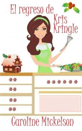 9781514614648: El regreso de Kris Kringle (Spanish Edition)
