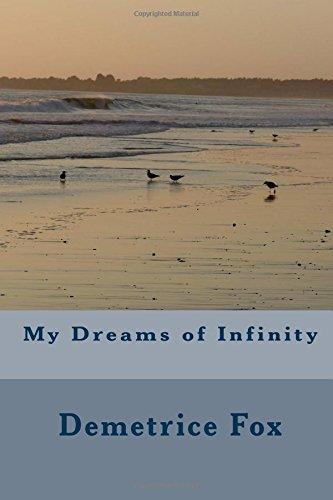 My Dreams of Infinity: Demetrice Fox