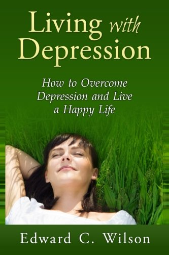 9781514616703: Living with Depression: How to Overcome Depression and Live a Happy Life