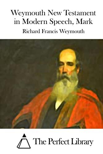 9781514618424: Weymouth New Testament in Modern Speech, Mark