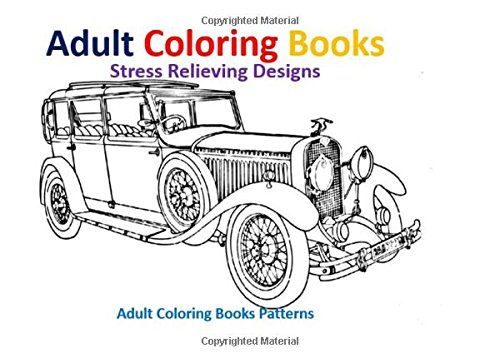 9781514620533: Adult Coloring Books: VIntage Cars Stress Relief Designs