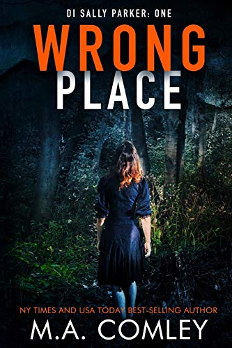 Wrong Place (DI Sally Parker Thriller) (Volume 1): M A Comley
