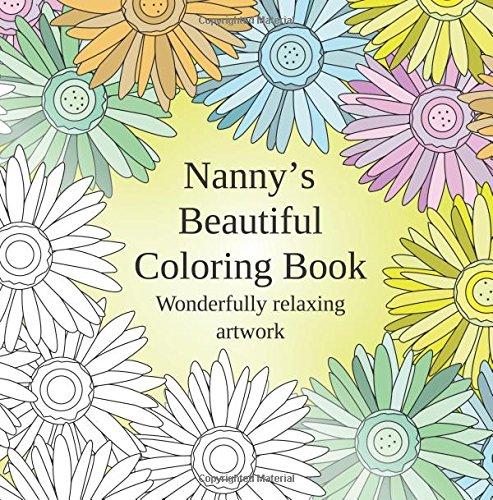 9781514622612: Nanny's Beautiful Coloring Book: Wonderfully relaxing artwork