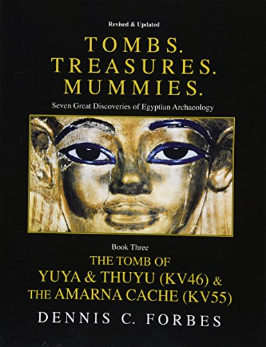 "9781514622865: Tombs.Treasures. Mummies. Book Three: The Tomb of Yuya & Thuyu and the ""Amarna Cache"""