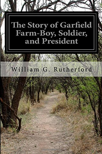 9781514623282: The Story of Garfield Farm-Boy, Soldier, and President