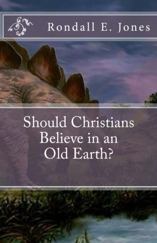 9781514623336: Should Christians Believe in an Old Earth?