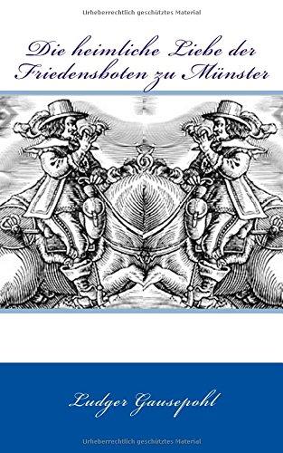 9781514624340: Die heimliche Liebe der Friedensboten zu Muenster (German Edition)