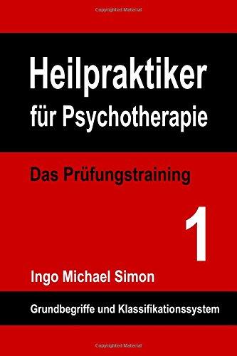 9781514624661: Heilpraktiker für Psychotherapie: Das Prüfungstraining Band 1: Grundbegriffe und Klassifikationssystem