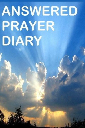 9781514624753: Answered Prayer Diary: Keep Diary of Answered Prayers. Good for intercessors or anyone who prays.