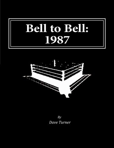 9781514624890: Bell to Bell: 1987: Televised Results from Wrestling's Flagship Shows (Volume 3)