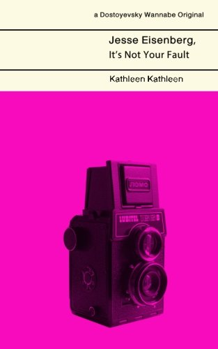 9781514627464: Jesse Eisenberg, It's Not Your Fault (Dostoyevsky Wannabe) (Volume 8)