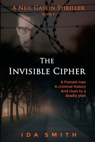 9781514627747: The Invisible Cipher: A Neill Gatlin Thriller Book 1 (A Neil Gatlin Thriller)