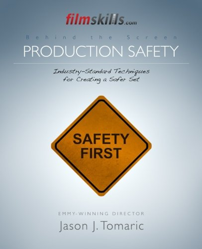 9781514627952: FilmSkills Production Safety: Industry-Standard Techniques for Creating a Safer Set (FIlmSkills: Behind the Screen) (Volume 1)