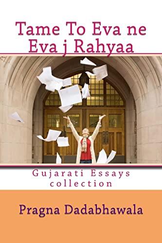 Tame To Eva ne eva Ja Rahyaa: Pragna Dadabhawala; Pravina