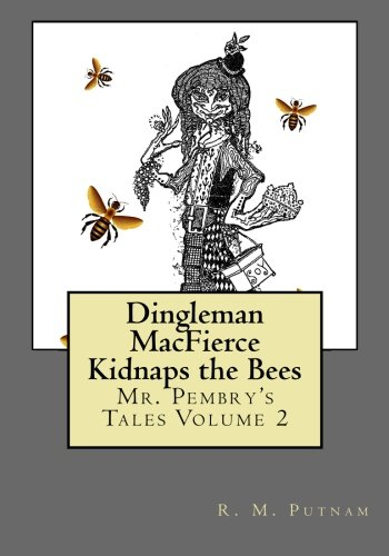 9781514629536: Dingleman MacFierce Kidnaps the Bees