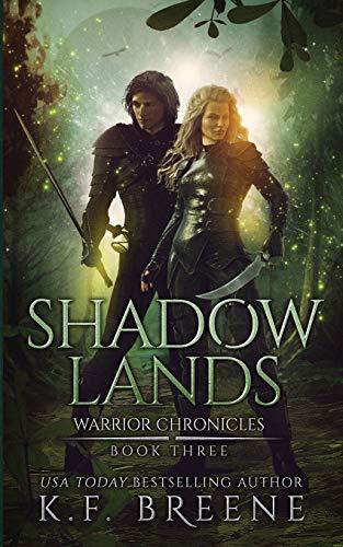 Shadow Lands (Warrior Chronicles #3) (Volume 3): K.F. Breene
