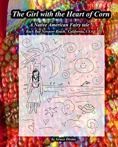 9781514629956: The Girl with the Heart of Corn: A Native American Fairy tale Bay Bay Newport Beach, California, USA