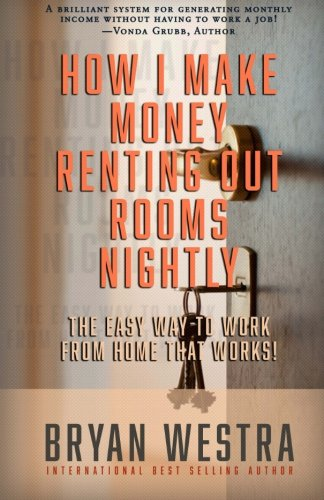 9781514630426: How I Make Money Renting Out Rooms Nightly: The Easy Way to Work from Home That Works!