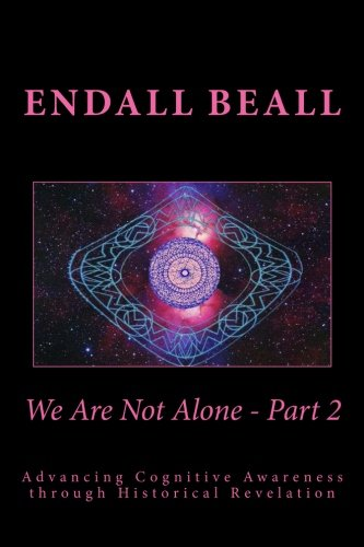 9781514630785: We Are Not Alone - Part 2: Advancing Cognitve Awareness through Historical Revelations (The Evolution of Consciousness Series) (Volume 7)