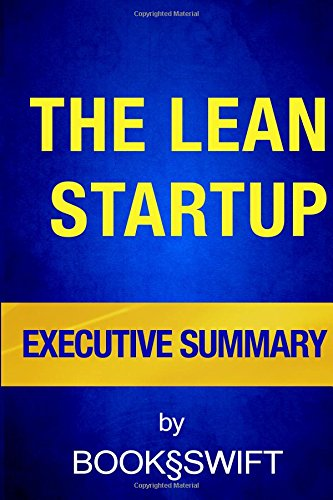 9781514631553: Executive Summary of The Lean Startup: How Today's Entrepreneurs Use Continuous Innovation to Create Radically Successful Businesses (The Lean Startup by Eric Ries Summary)