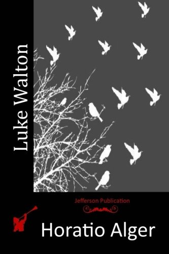 Luke Walton: Alger, Horatio, Jr.