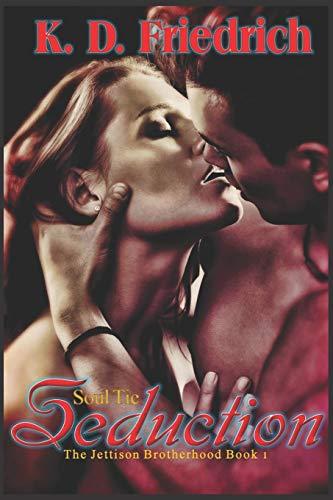 9781514633762: Soul Tie Seduction (The Jettison Brotherhood) (Volume 1)