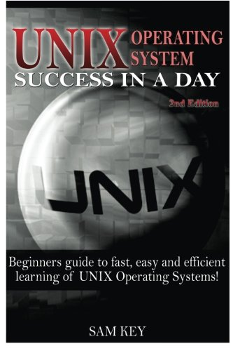 9781514634189: Unix: Operating System Success in a Day